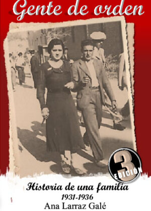 Gente de orden. Historia de una familia 1931-1936