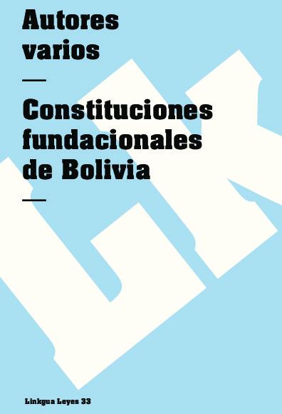 Constituciones fundacionales de Bolivia