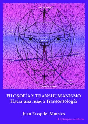 Filosofía y Transhumanismo: Hacia una nueva Transontología (ISBN CORRECTO)