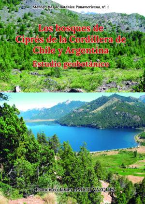 Los bosques de Ciprés de la Cordillera de Chile y Argentina: Estudio geobotánico