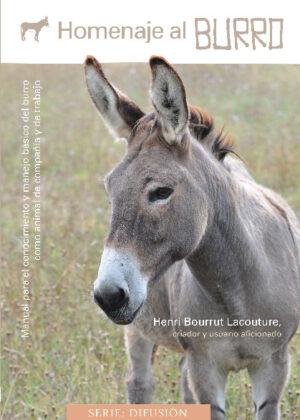 Homenaje al burro: Manual para el conocimiento y manejo básico del burro como animal de compañía y de trabajo