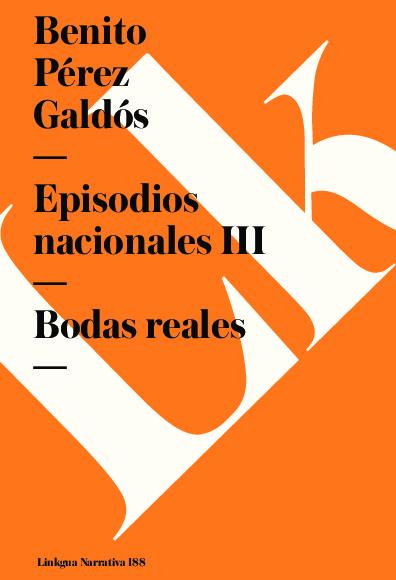 Episodios nacionales III. Bodas reales