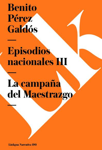 Episodios nacionales III. La campaña del Maestrazgo