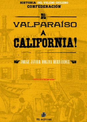 Historia del velero chileno Confederación: de Valparaíso a California