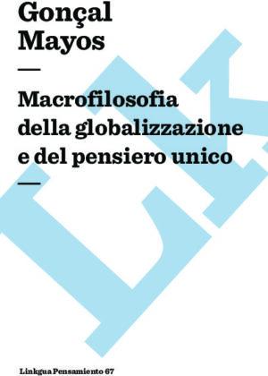 Macrofilosofia della globalizzazione e del pensiero unico