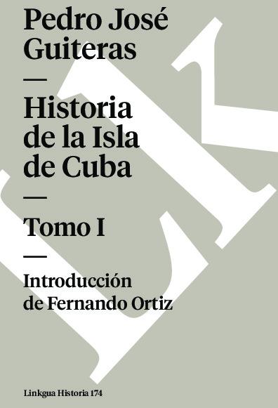 Historia de la Isla de Cuba I