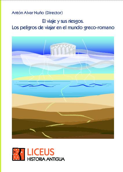 El viaje y sus riesgos. Los peligros de viajar en el mundo greco-romano