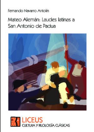 Mateo Alemán: Laudes latinas a San Antonio de Padua