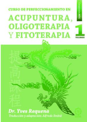 Perfeccionamiento en Acupuntura, Oligoelementos y Fitoterapia vol. 1