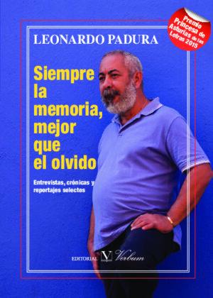 SIEMPRE LA MEMORIA - MEJOR QUE EL OLVIDO : Entrevistas, Cronicas y Reportajes selectos