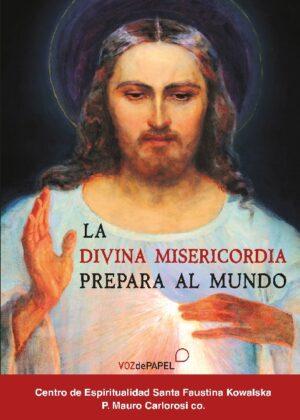 La divina misericordia prepara al mundo
