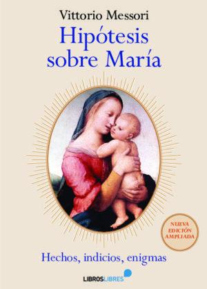 Hipótesis sobre María. Edición ampliada