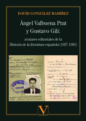 Ángel Valbuena y Gustavo Gili: avatares editoriales de la Historia de la literatura española (1937-1983)
