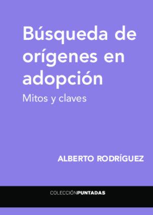 Búsqueda de orígenes en adopción. Mitos y Claves