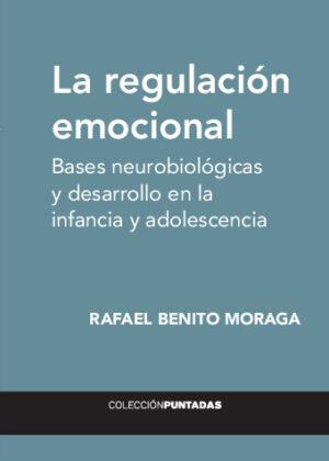 La regulación emocional. Bases neurobiológicas y desarrollo en la infancia y adolescencia