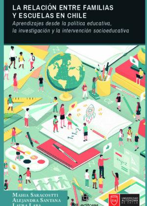 La relación entre familias y escuelas en Chile: aprendizajes desde la política educativa, la investigación y la intervención socioeducativa