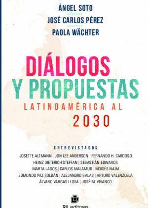 Diálogos y propuestas: Latinoamérica al 2030