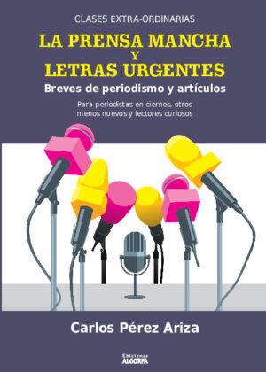 LA PRENSA MANCHA Y LETRAS URGENTES. Breves de periodismo y artículos