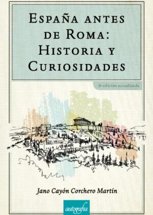 España antes de Roma: Historia y Curiosidades