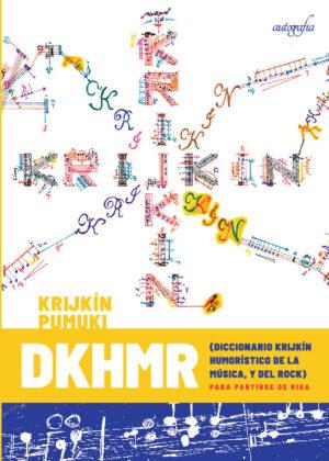 DKHMR Diccionario Krijkín Humorístico de la Música, y del Rock
