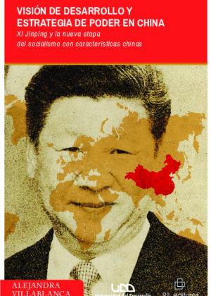 Visión de desarrollo y estrategia de poder en China: Xi Jinping y la nueva etapa del socialismo con características chinas