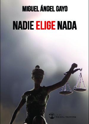 NADIE ELIGE NADA