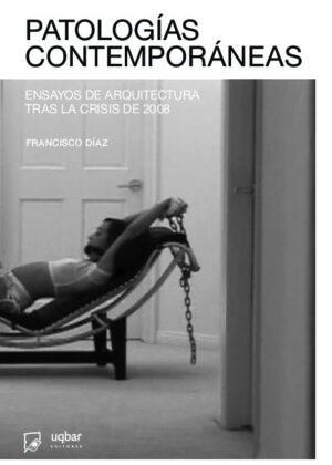 Patologías contemporáneas: Ensayos de arquitectura tras la crisis de 2008