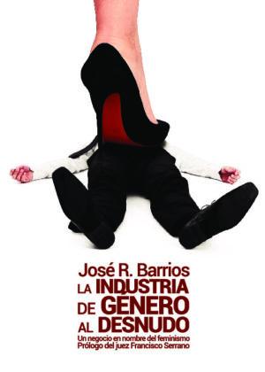 LA INDUSTRIA DE GÉNERO AL DESNUDO