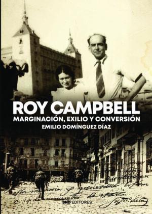 ROY CAMPBELL MARGINACIÓN, EXILIO Y CONVERSIÓN