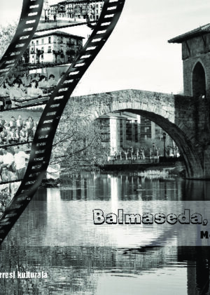 Balmaseda, siglo XX. Memoria gráfica