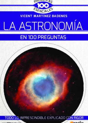 La astronomía en 100 preguntas