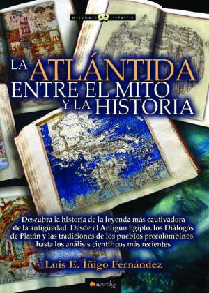 La Atlántida. Entre el mito y la historia