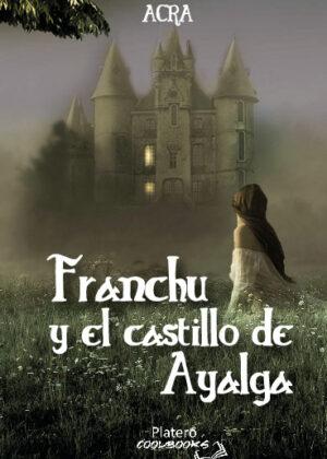 FRANCHU Y EL CASTILLO DE AYALGA