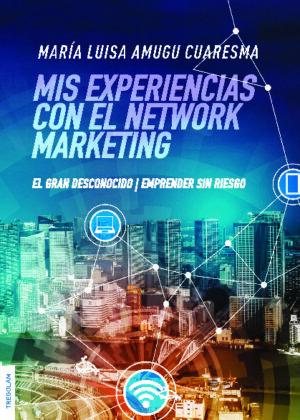 Mis experiencias con el Network Marketing