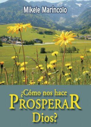¿Cómo nos hace prosperar Dios?