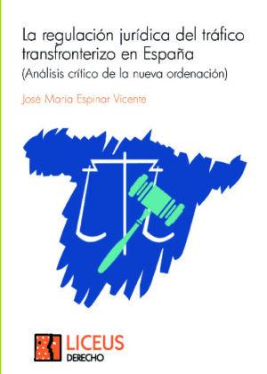 La regulación jurídica del tráfico transfronterizo en España