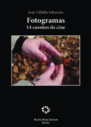 Fotogramas. 14 cuentos de cine. Segunda edición edición