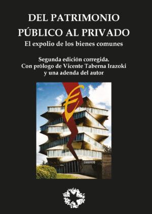 Del patrimonio público al privado. 2° edición