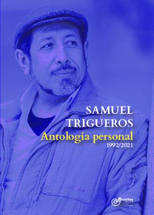 SAMUEL TRIGUEROS. Antología personal