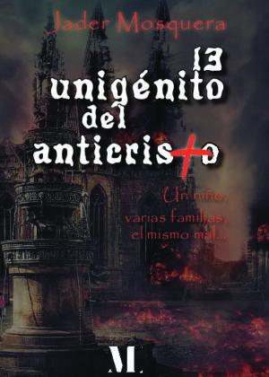 El unigénito del anticristo