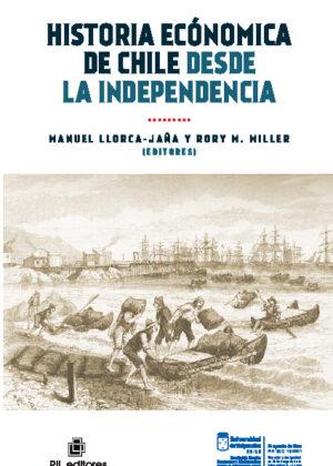Historia económica de Chile desde la Independencia