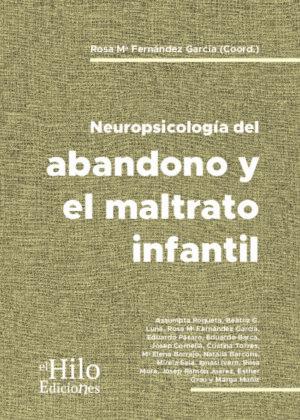 Neuropsicología del abandono y el maltrato infantil