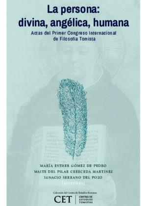 La persona: divina, angélica, humana. Actas del Primer Congreso Internacional de Filosofía Tomista
