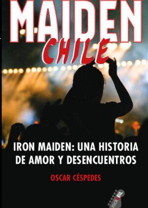 Maiden Chile. Iron Maiden: una historia de amor y desencuentros