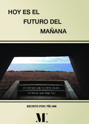 Hoy es el futuro del mañana