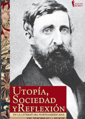 Utopía, sociedad y reflexión en la literatura norteamericana: de Thoreau a Eliot
