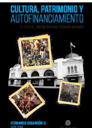 Cultura, patrimonio y autofinanciamiento: el caso del Centro Cultural Estación Mapocho