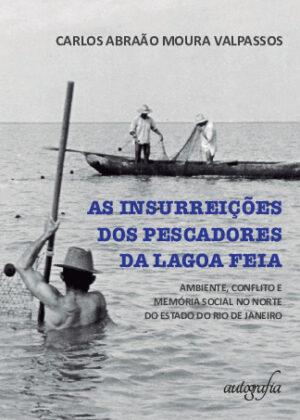 AS INSURREIÇÕES DOS PESCADORES DA LAGOA FEIA