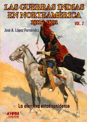 Las guerras indias en Norteamérica, 1811-1891