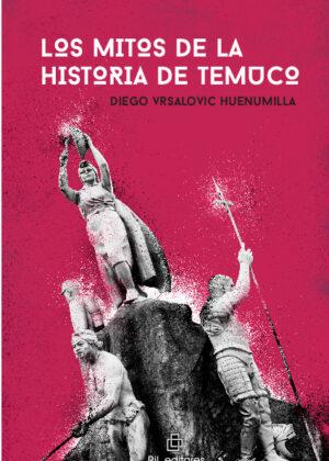 Los mitos de la historia de Temuco